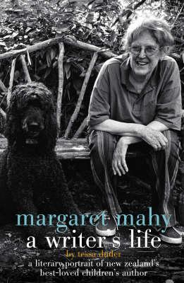 Cover of Margaret Mahy: a writer's life: a literary portrait of New Zealand's best-loved children's author by Tessa Duder