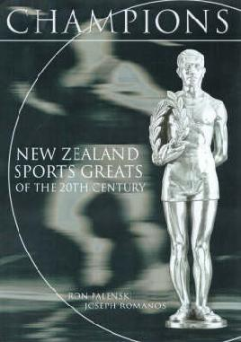 Book cover: Champions: New Zealand sports greats of the 20th century