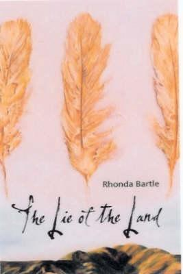 The Lie of the Land by Rhonda Bartle