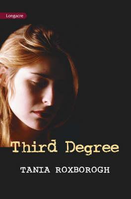 Third Degree by Tania Roxborogh