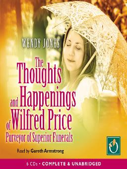 Cover of The Thoughts and Happenings of Wilfred Price, Purveyor of Superior Funerals - downloadable audiobook
