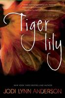 Cover of Tiger Lily by Jodi Lynn Anderson