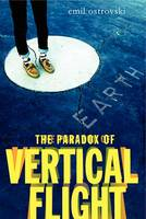Cover of The Paradox of Vertical Flight by Emil  Ostrovski