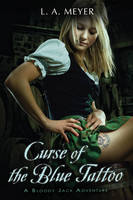 Cover of Curse Of The Blue Tattoo by L. A. Meyer