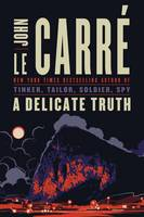 Cover of A Delicate Truth by John Le Carre