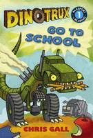 Cover of 'Dinotrux Go to School '
