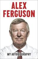Cover of Alex Ferguson: My Autobiography