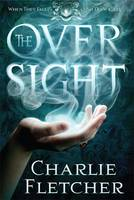 Cover of Charlie Fletcher's The Oversight