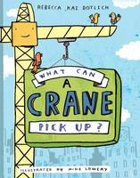 Cover: What Can a Crane Pick Up?