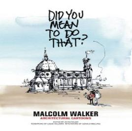 Cover of Did You Mean to Do That? Malcolm Walker Architectural Cartoons