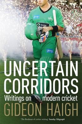 Cover of Uncertain Corridors: Writings on Modern Cricket