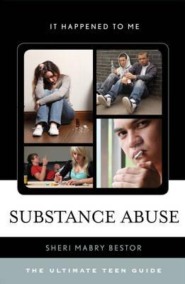 Cover of Substance Abuse: The Ultimate Teen Guide