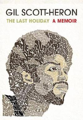Cover of Gil Scott-Heron's The Last Holiday: a memoir
