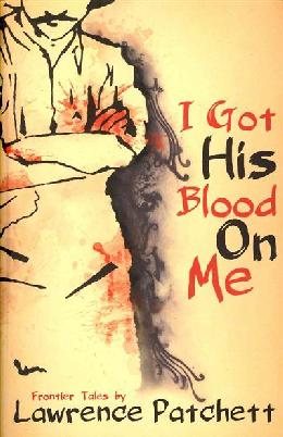 Cover of I got his blood on me