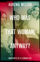Cover: Who Was That Woman Anyway?