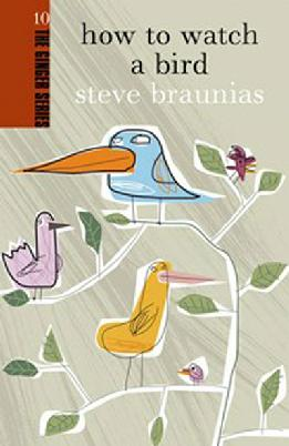 how to watch a bird by Steve Braunias - cover