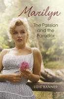 Cover: Marilyn: The Passion and The Paradox