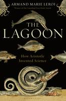 Cover of 'The Lagoon - how Aristotle invented science'