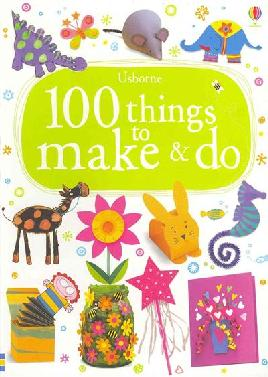 Cover: 100 Things to Make & Do