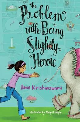 Cover by The Problem with Being Slightly Heroic by Uma Krishnaswami