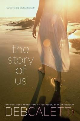 Cover of The story of us by Deb Caletti