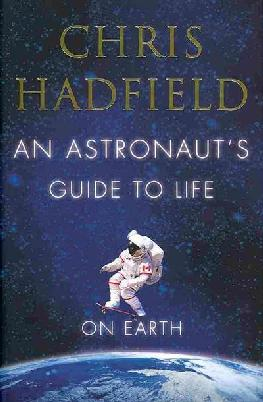 Book cover of An Astronaut's guide to life