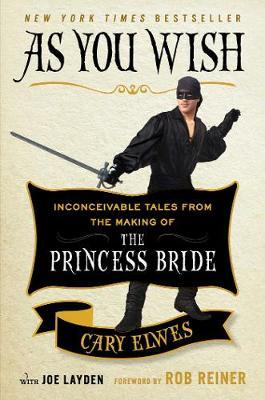 Cover of 'As You Wish - Inconceivable Tales From the Making of The Princess Bride'