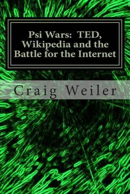 Cover of Psi Wars: TED, Wikipedia and the Battle for the Internet