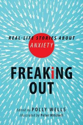 Cover of Freaking Out: Real-life Stories about Anxiety