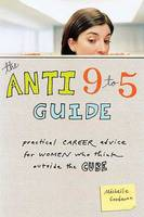 Cover of The Anti 9 to 5 Guide