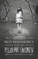 Cover of Miss Peregrine's home for peculiar children by Ransom Riggs