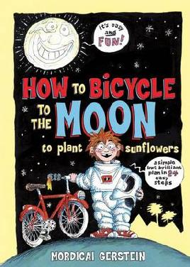 Cover of How to Bicycle to the Moon to Plant Sunflowers
