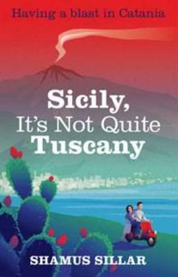 Cover: Sicily, It's Not Quite Tuscany