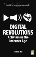 Cover of Digital Revolutions- Activism in the Internet Age