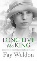 Cover of Long Live the King by Fay Weldon