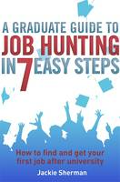 Cover of A Graduate Guide to Job Hunting in Seven Easy Steps