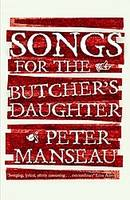 Cover of Songs for the Butcher's Daughter