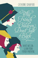 Cover of Why French children don't talk back