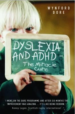 Cover of Dyslexia and ADHD: The Miracle Cure.