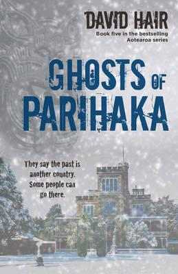 Cover of Ghosts of Parihaka