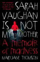 Cover: Sarah Vaughan is not my Mother