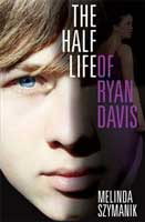 Cover of The Half Life Of Ryan Davis