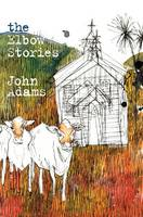 Cover of The Elbow Stories by J. G. Adams