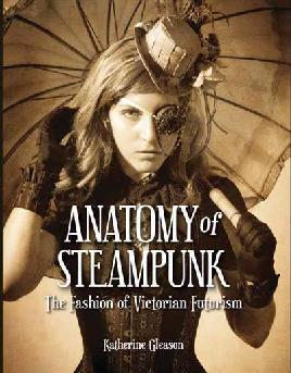 Cover of The anatomy of steampunk