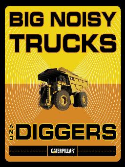 Cover of 'Big Noisy Trucks and Diggers' - ebook